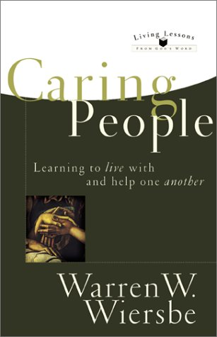 9780801063879: Caring People: Learning to Live with and Help One Another (Living Lessons from God's Word)