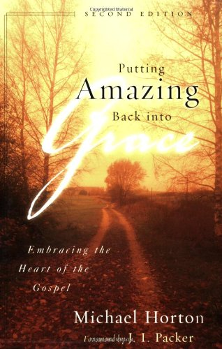 9780801064005: Putting Amazing Back into Grace: Embracing the Heart of the Gospel