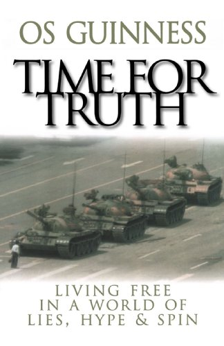 9780801064036: Time for Truth: Living Free in a World of Lies, Hype, and Spin