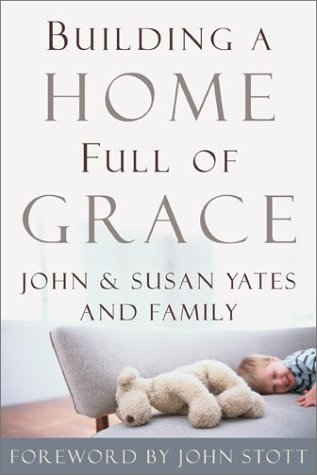 Building a Home Full of Grace: Yates, John W.,
