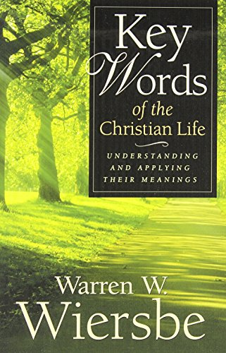 9780801064319: Key Words of the Christian Life: Understanding and Applying Their Meanings