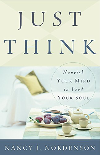 9780801064562: Just Think: Nourish Your Mind to Feed Your Soul
