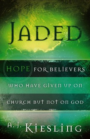 9780801064678: Jaded: Hope for Believers Who Have Given Up on Church But Not on God