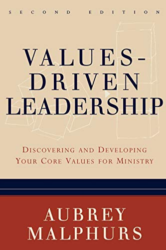 Values-Driven Leadership: Discovering and Developing Your Core Values for Ministry (080106516X) by Aubrey Malphurs