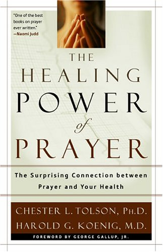 9780801065248: The Healing Power of Prayer: The Surprising Connection between Prayer and Your Health