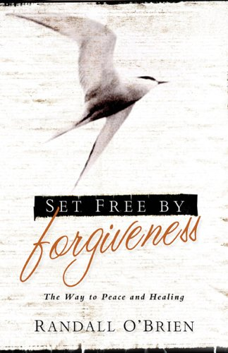 9780801065347: Set Free by Forgiveness: The Way to Peace and Healing