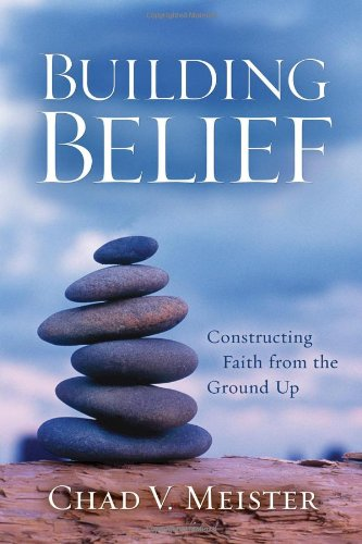 9780801065699: Building Belief: Constructing Faith from the Ground Up