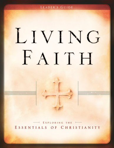 Living Faith Leader's Guide: Exploring the Essentials of Christianity: John Schwarz