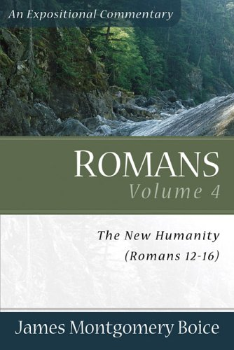 9780801065842: Romans: The New Humanity (Romans 12-16) (Expositional Commentary)