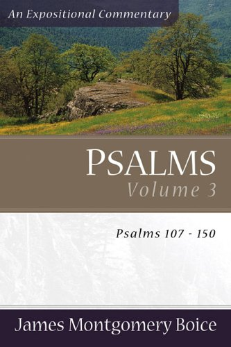 Psalms: Psalms 107-150 (Expositional Commentary) (0801065860) by Boice, James Montgomery