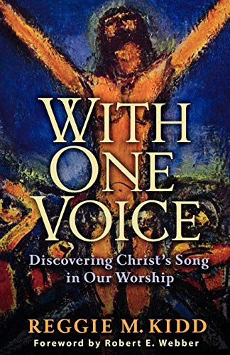 9780801065910: With One Voice: Discovering Christ's Song in Our Worship