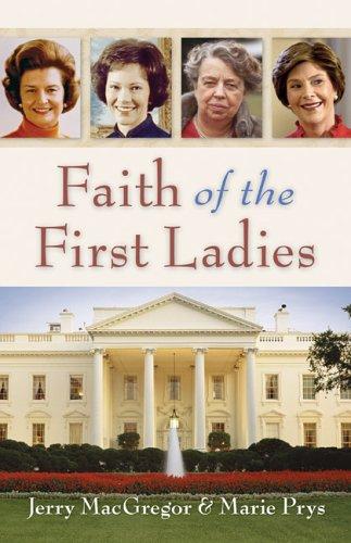 9780801065934: Faith of the First Ladies