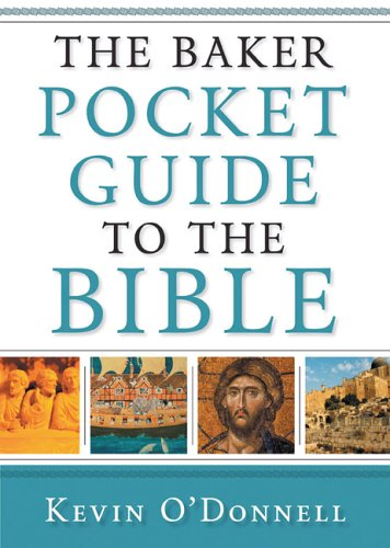 Baker Pocket Guide to the Bible, The (0801065976) by Kevin O'Donnell
