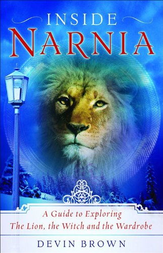 Inside Narnia: A Guide to Exploring The: Brown, Devin