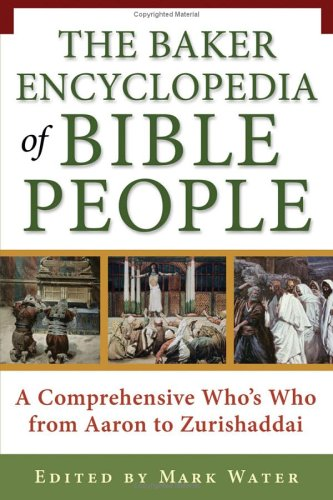 9780801066047: Baker Encyclopedia of Bible People, The: A Comprehensive Who's Who from Aaron to Zurishaddai
