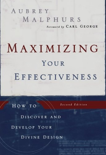 9780801066122: Maximizing Your Effectiveness: How to Discover and Develop Your Divine Design