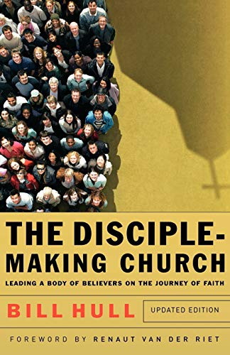 9780801066214: The Disciple-Making Church: Leading a Body of Believers on the Journey of Faith