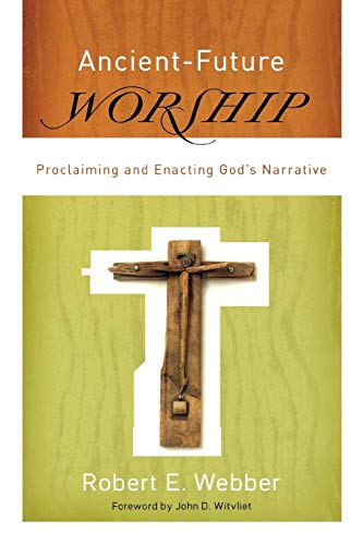 Ancient-Future Worship: Proclaiming and Enacting Gods Narrative 9780801066245 With the many models of worship available, choosing a style to worship God can be a bit overwhelming. Is it better to go with traditiona