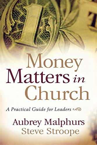 Money Matters in Church: A Practical Guide for Leaders (0801066271) by Aubrey Malphurs; Steve Stroope