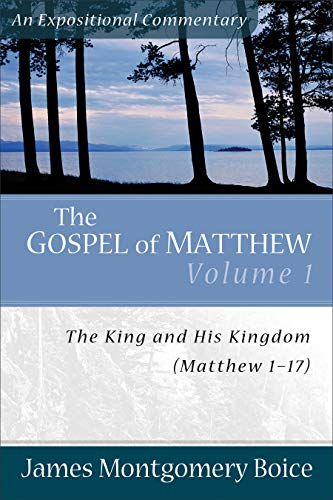 9780801066436: The Gospel of Matthew: The King and His Kingdom, Matthew 1-17 (Expositional Commentary)