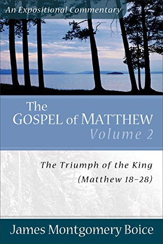 9780801066443: The Gospel of Matthew: The Triumph of the King, Matthew 18–28