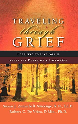 9780801066764: Traveling through Grief: Learning to Live Again after the Death of a Loved One