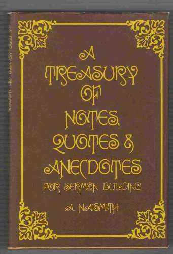 Treasury of Notes, Quotes and Anecdotes for: A. Naismith