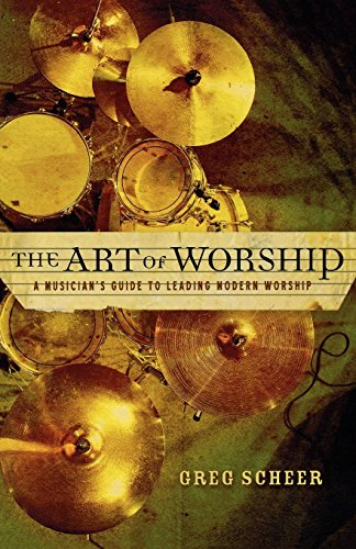 The Art of Worship: A Musician's Guide to Leading Modern Worship
