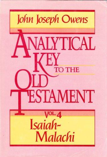 Analytical Key to the Old Testament, vol. 4: Isaiah-Malachi: John Joseph Owens