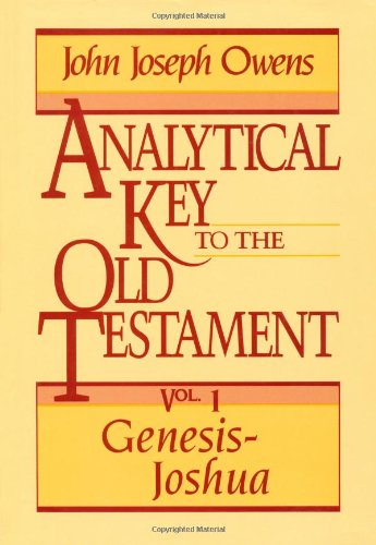 Analytical Key to the Old Testament, vol. 1: Genesis-Joshua: Owens, John Joseph