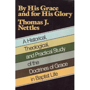 9780801067426: By His Grace and for His Glory: A Historical Theological, and Practical Study of the Doctrines of Grace in Baptist Life