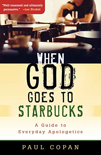 9780801067433: When God Goes to Starbucks: A Guide to Everyday Apologetics