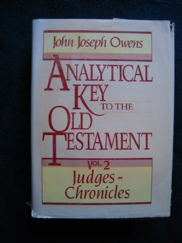 9780801067532: Analytical Key to the Old Testament, vol. 2: Judges–2 Chronicles (Judges-II Chronicles)