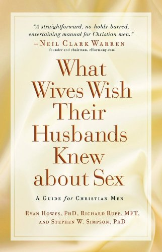 9780801067747: What Wives Wish their Husbands Knew about Sex: A Guide for Christian Men