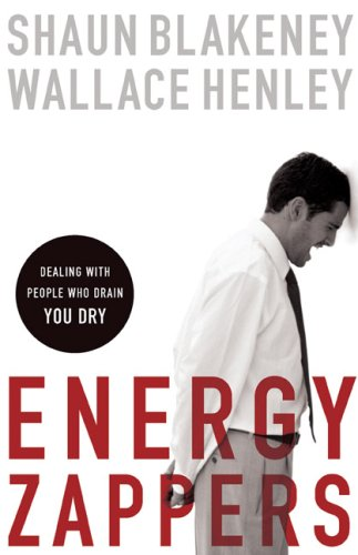 9780801068010: Energy Zappers: Dealing with People Who Drain You Dry