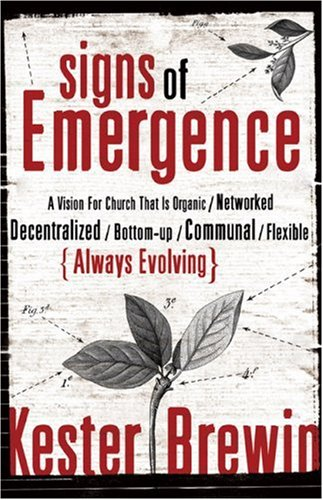 9780801068089: Signs of Emergence: A Vision for Church That Is Always Organic/Networked/Decentralized/Bottom-Up/Communal/Flexible/Always Evolving (ēmersion: Emergent Village resources for communities of faith)