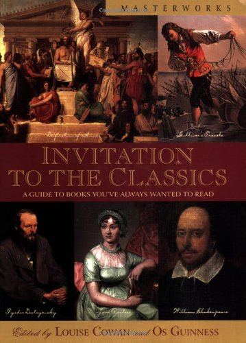 Invitation to the Classics: A Guide to: Cowan, Louise [Editor];