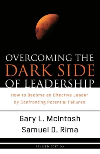 Overcoming the Dark Side of Leadership: McIntosh, Gary L./