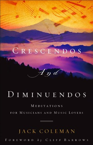 9780801068362: Crescendos and Diminuendos: Meditations for Musicians and Music Lovers