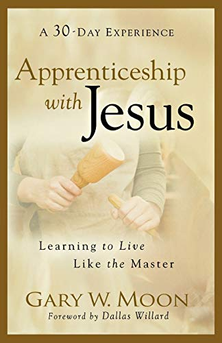 9780801068416: Apprenticeship with Jesus: Learning to Live Like the Master