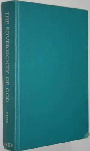 The Sovereignty of God: Pink, Arthur Walkington