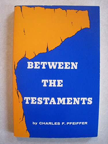 Between the Testaments (0801068738) by Charles F. Pfeiffer