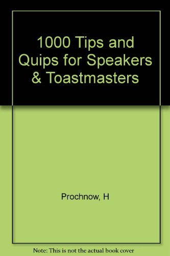 One Thousand Tips and Quips for Speakers and Toastmasters: Prochnow, Herbert V.