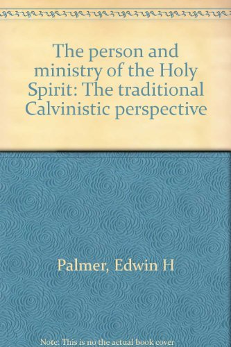 9780801069611: The Person and Ministry of the Holy Spirit: The Traditional Calvinistic Perspective