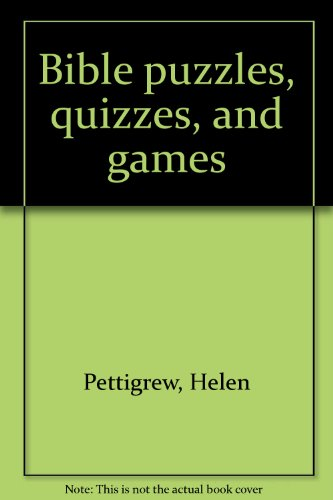 BIBLE PUZZLES, QUIZZES and GAMES.
