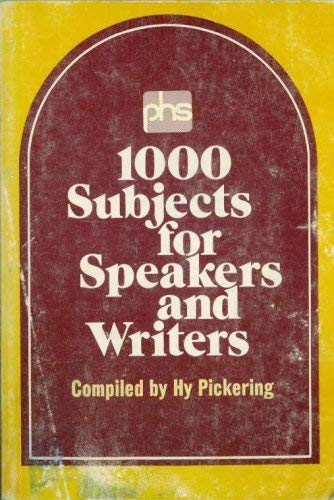 1000 Subjects for Speakers and Writers: Hy (Henry) Pickering