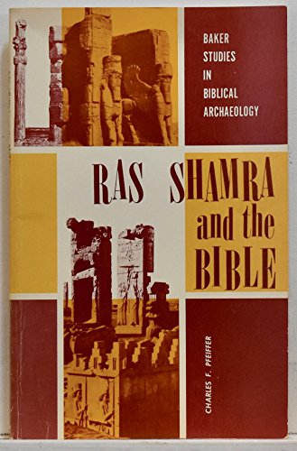9780801070037: Ras Shamra and the Bible (Baker Studies in Biblical Archaeology)