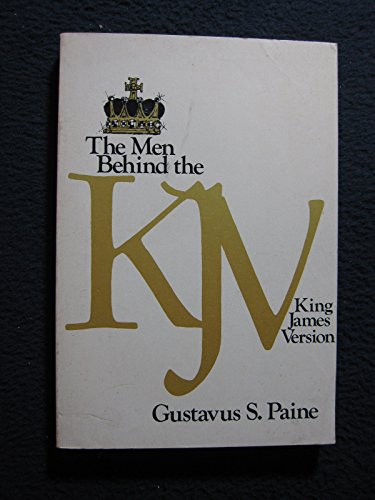The Men Behind the KJV: Gustavus Paine