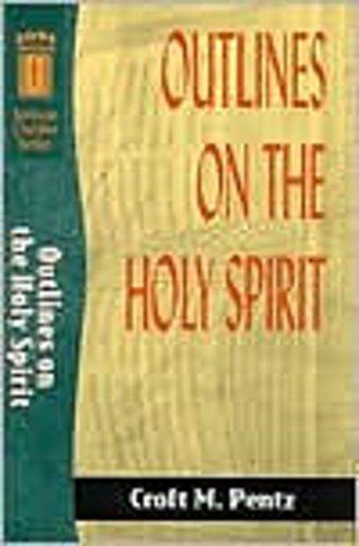 Outlines on the Holy Spirit (Sermon Outline Series): Croft M. Pentz