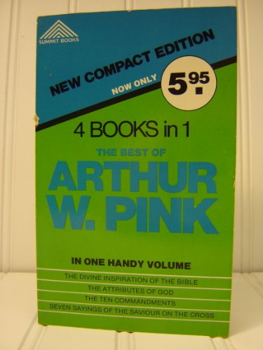 9780801070334: The Best of Arthur W. Pink (Summit books)